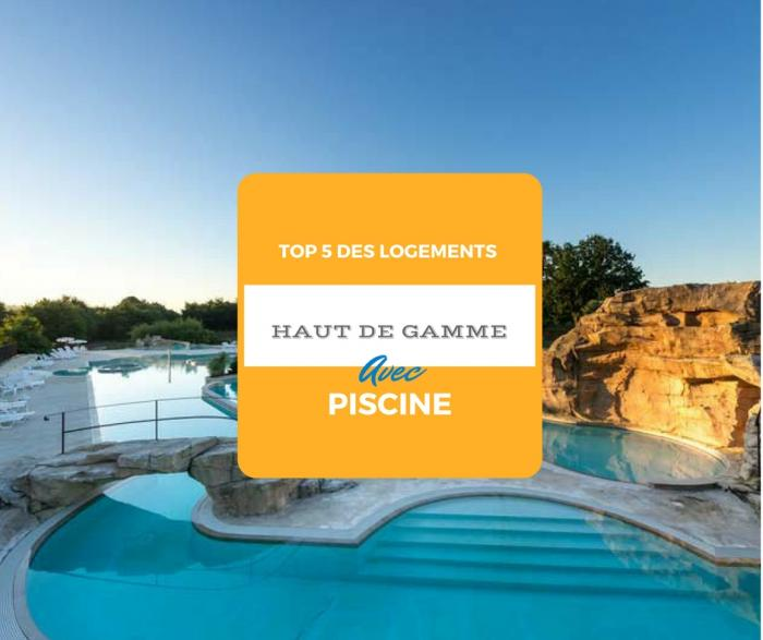 Top 5 des logements haut de gamme avec piscine for Piscine haut de gamme